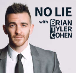 NO LIE Podcast - Brian Tyler Cohen