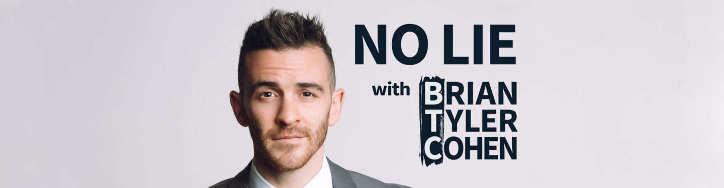 Podcast - No Lie with Brian Tyler Cohen